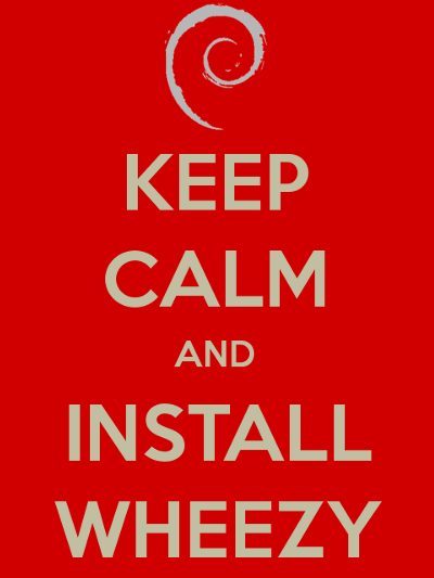 Alt Keep calm and install Wheezy